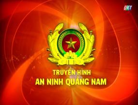 Chuyên mục An ninh Quảng Nam (25-7-2019)
