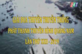 Giải đua thuyền truyền thống phát thanh – truyền hình Quảng Nam lần XXII/2019
