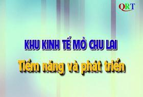 Chuyên mục Kinh tế mở Chu Lai (24-10-2020)