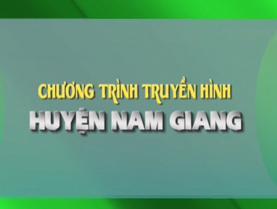Truyền hình huyện Nam Giang (22-6-2019)