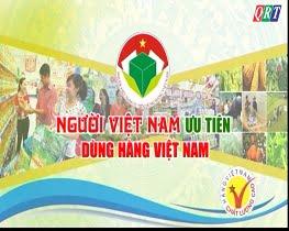 Chuyên mục Người Việt Nam ưu tiên dùng hàng Việt Nam (1-5-2019)