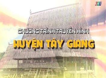 Truyền hình huyện Tây Giang (25-4-2019)