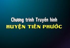 Truyền hình huyện Tiên Phước (20-7-2019)