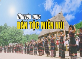 Chuyên mục Dân tộc – Miền núi (18-6-2020)