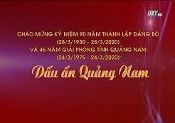 Kỷ niệm 90 năm thành lập Đảng bộ (28/3/1930-28/3/2020) và 45 năm giải phóng tỉnh Quảng Nam (24/3/1975-24/3/2020)
