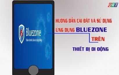 Tiếp tục triển khai ứng dụng truy vết Bluezone, khai báo y tế NCOVI