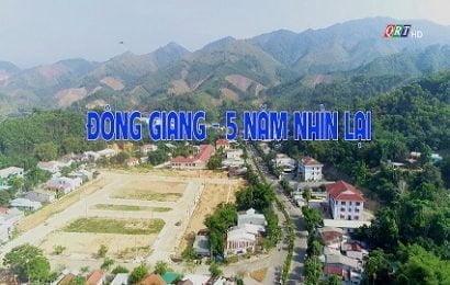 Đông Giang – 5 năm nhìn lại (6-7-2020)
