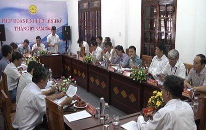 Tiếp doanh nghiệp định kỳ tháng 7: giải quyết vướng mắc Dự án Vịnh An Hoà 1 và 2