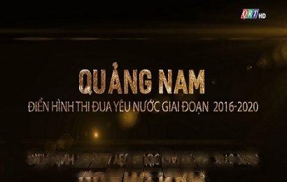 Quảng Nam điển hình thi đua yêu nước giai đoạn 2016-2020