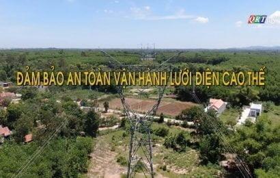 Đảm bảo an toàn vận hành lưới điện cao thế (20-11-2020)
