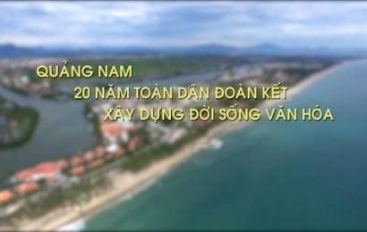 Quảng Nam 20 năm toàn dân đoàn kết xây dựng đời sống văn hóa