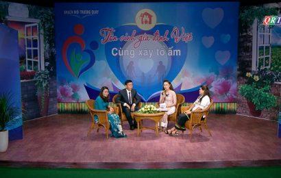 Tôn vinh gia đình Việt – Cùng xây tổ ấm (28-6-2021)